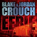 Eerie (       UNABRIDGED) by Blake Crouch, Jordan Crouch Narrated by Karen Chilton
