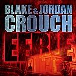 Eerie | Blake Crouch,Jordan Crouch