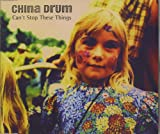 China Drum Can't Stop These Things / Wuthering Heights [CD 1] [CD 1]