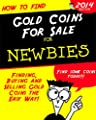 How To Find Gold Coins for Sale: Buying and Selling Gold (English Edition) de Tom Johnson