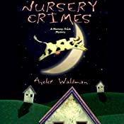 Nursery Crimes: Mommy-Track Mystery, Book 1 | [Ayelet Waldman]