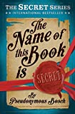 "The Name of This Book is Secret (The ""Secret"" Series)"