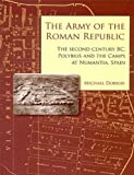 img - for Army of the Roman Republic: The 2nd Century Bc, Polybius And the Camps at Numantia, Spain book / textbook / text book