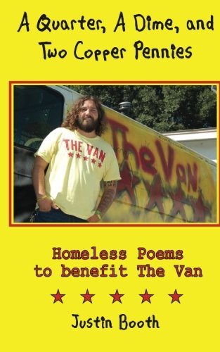 A Quarter, A Dime, and Two Copper Pennies: Homeless Poems for The Van