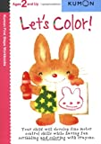 img - for Let's Color! (Kumon First Step Workbooks) book / textbook / text book