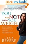 You Are Not What You Weigh: End Your...