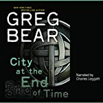City at the End of Time | Greg Bear