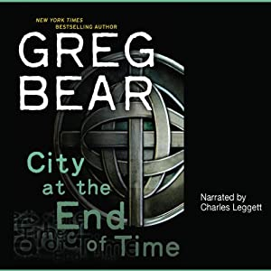 City at the End of Time | [Greg Bear]