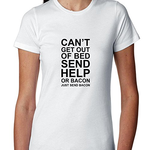 cant-get-out-of-bed-send-help-or-bacon-just-send-bacon-funny-food-exclusive-quality-t-shirt-for-dame