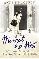 Margot at War: Love and Betrayal in Downing Street, 1912-1916 (English Edition)