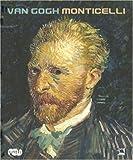 echange, troc Luc Georget, Marie-Paule Vial, Collectif - Van Gogh Monticelli