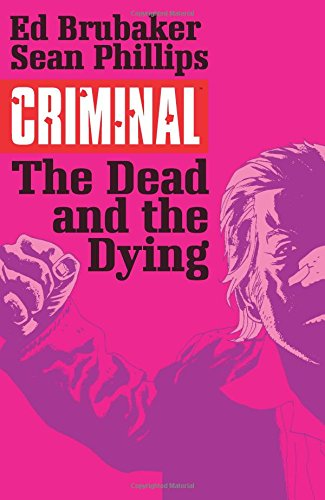 Criminal: The Dead and the Dying Volume 3 Image