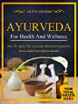 Ayurveda For Health And Wellness: How...