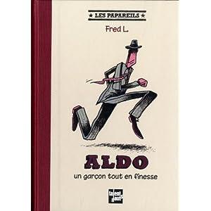 Aldo, un garçon tout en finesse
