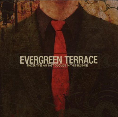 Sincerity Is An Easy Disguise in This Business by Evergreen Terrace