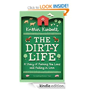 The Dirty Life: A Story of Farming the Land and Falling in Love