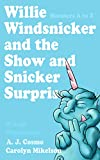 W is for Windsnicker: Willie Windsnicker and the Show and Snicker Surprise (Monsters A to Z Book 8)