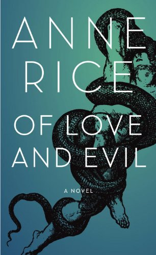Of Love and Evil (Songs of the Seraphim) by Anne Rice