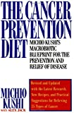 img - for The Cancer Prevention Diet: Michio Kushi's Macrobiotic Blueprint for the Prevention and Relief of Disease book / textbook / text book