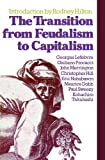 The Transition from Feudalism to Capitalism (0860917010) by Lefebvre, Georges