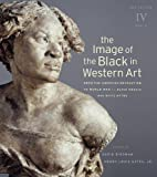 img - for The Image of the Black in Western Art, Volume IV: From the American Revolution to World War I, Part 2: Black Models and White Myths: New Edition (Publications of Menil Foundation, Inc.) book / textbook / text book