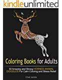 Coloring Books for Adults: 30 Amazing and Strong Horned Animal Doodles For Calm Coloring and Stress Relief (Animal Patterns, Animal with Horns Patterns, Doodle)