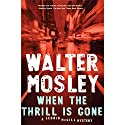 When the Thrill Is Gone Audiobook by Walter Mosley Narrated by Mirron Willis