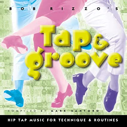 Bob-Rizzo-:-Tap-&-Groove-Music-For-Tap-Dance