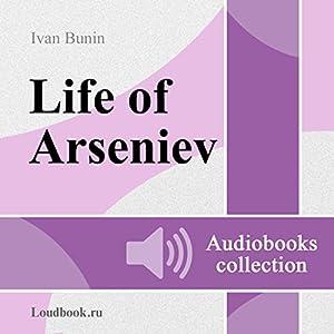 Zhizn Arseneva [The Life of Arseniev] Audiobook