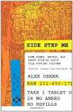 img - for Side Step Me: some poems, photos and short stories about pill-popping culture book / textbook / text book