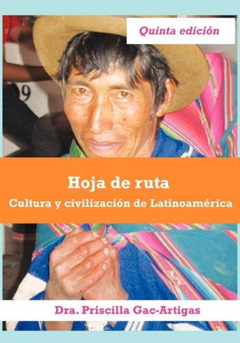 Hoja de ruta, cultura y civilización de Latinoamérica...