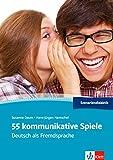 55 kommunikative Spiele A1-C1: Deutsch als Fremdsprache