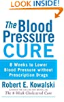 The Blood Pressure Cure: 8 Weeks to L...