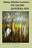 img - for Un salmo quisiera ser (Spanish Edition) book / textbook / text book