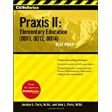 CliffsNotes Praxis II: Elementary Education (0011, 0012, 0014) (CliffsNotes AP) ~ Jocelyn L. Paris