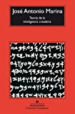 Teoria de la inteligencia creadora (Spanish Edition) (8433966529) by Jose Antonio Marina