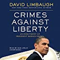 Crimes against Liberty: An Indictment of President Barack Obama (       UNABRIDGED) by David Limbaugh Narrated by Don Leslie