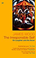 The Irresponsible Self: On Laughter and the Novel