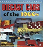Diecast Cars of the 1960s: Matchbox, Hot Wheels and Other Great Toy Cars of the Decade (Enthusiast Color) Mac Ragan