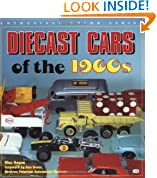 Diecast Cars of the 1960s (Enthusiast Color Series)