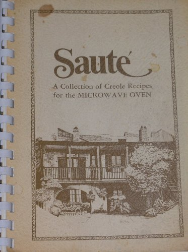 Saute A Collection Of Creole Recipes For The Microwave Oven
