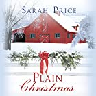 Plain Christmas: The Plain Fame Series, Book 6 Hörbuch von Sarah Price Gesprochen von: Amy McFadden