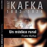 Un médico rural [A Country Doctor] | Franz Kafka