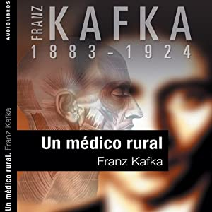 Un médico rural [A Country Doctor] | [Franz Kafka]