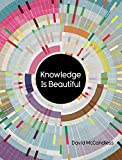 Knowledge Is Beautiful: A Visual Miscellaneum of Compelling Information