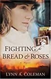 Fighting for Bread and Roses: A Novel by Lynn A. Coleman