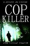 Cop Killer (A District One Thriller) (Volume 1)