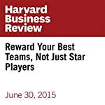 Reward Your Best Teams, Not Just Star Players | Michael Schrage