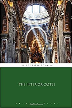 The Interior Castle Saint Teresa Of Avila Aeterna Press 9781785164316 Books