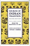 img - for Sources of Indian Tradition, Vol. 1: From the Beginning to 1800 (Introduction to Oriental Civilizations) book / textbook / text book